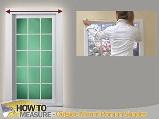 How To Measure For Outside Mount Roman Shades How T